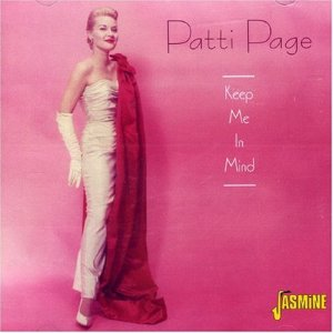 """Keep Me In Mind"" is the last of the Jasmine Records collections of Patti Page"
