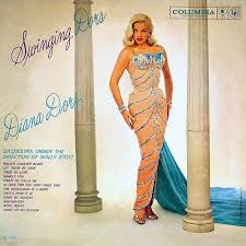 "Diana - the singer! Her album ""Swingin' Dors"" (1960) is a great collection of classic pop songs"