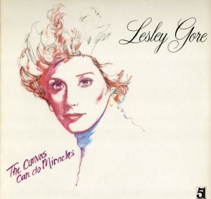 "Lesley Gore's little known 1982 album, ""The Canvas Can Do Miracles"""