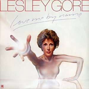 "Lesley Gore's 1976 album, ""Love Me By Name"""